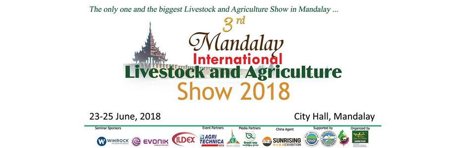 3rd Mandalay International Livestock and Agriculture Show 2018 (MILAS 2018)